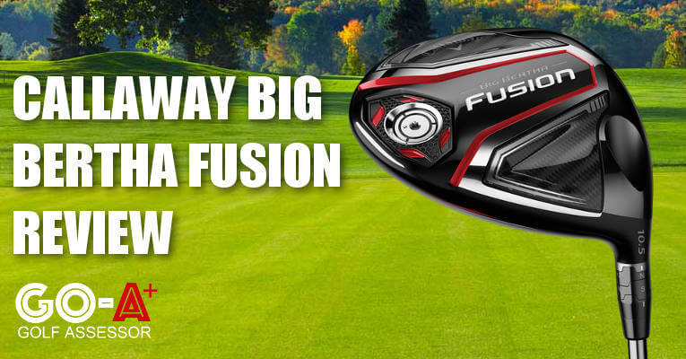 callaway-big-bertha-fusion-review-header