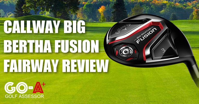 Callaway-Big-Bertha-Fusion-Fairway-Wood-Review-Header