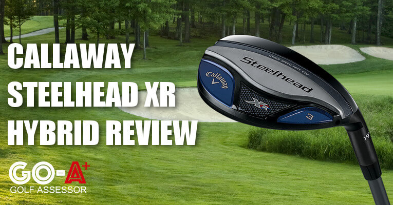 Callaway Steelhead XR Hybrid (Expert Review) | Golf Assessor