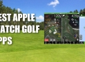 Best Apple Watch Golf Apps and GPS
