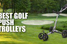 Best Golf Push Carts And Trolleys – The Lightest and Most User Friendly Options!